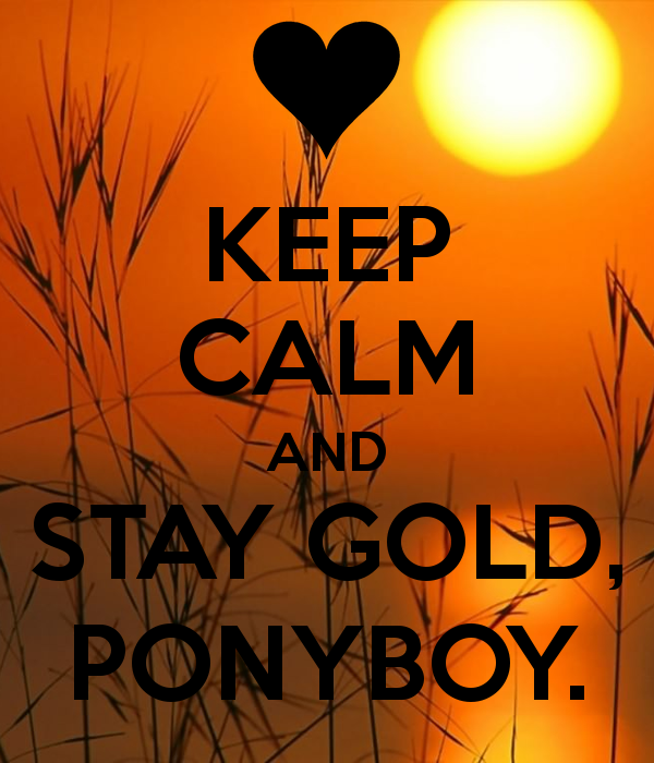keep-calm-and-stay-gold-ponyboy-4.png
